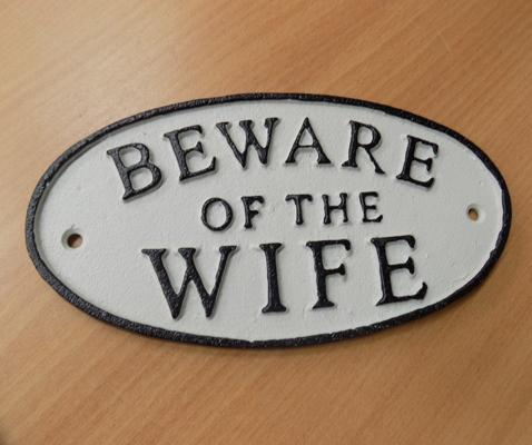 Cast iron 'Beware of the Wife' plaque